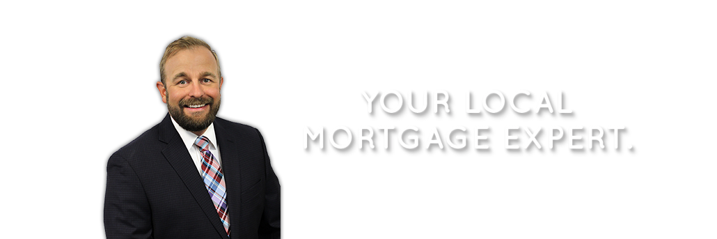Ryan Colbert - Your Local Mortgage Expert